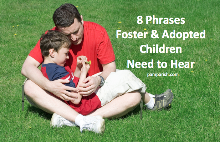 8 phrases foster adopted children need to hear pam parish ccuart Choice Image