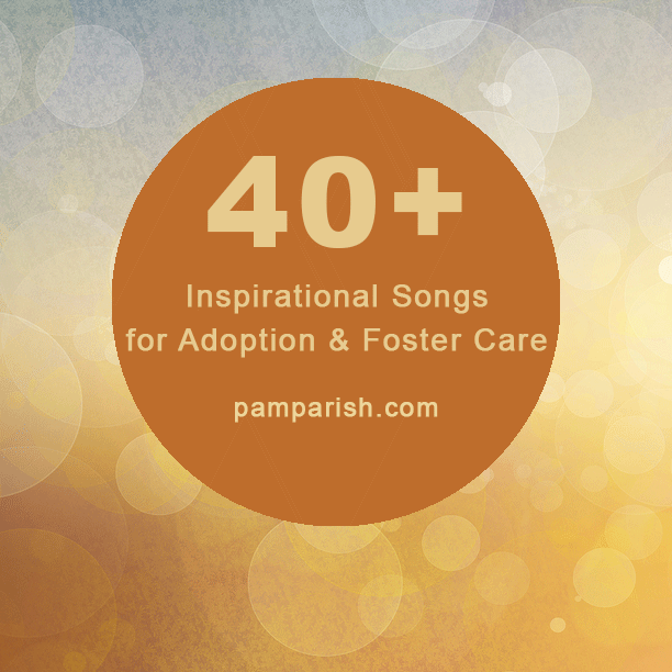 40+ Songs for Adoption & Foster Care  Celebrating Birthmothers